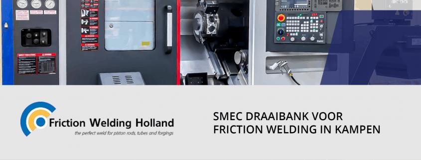 SMEC SL 2500BM bij Friction Welding